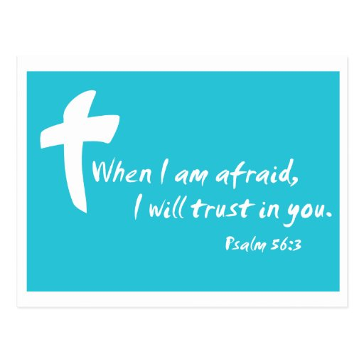 Psalm 56: When I am Afraid I Will Trust in You Post Card