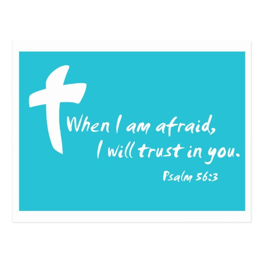 Psalm 56: When I am Afraid I Will Trust in You Postcard