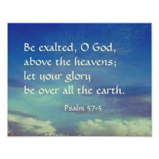 Psalm 57:5 Bible Verse Be Exalted O God Poster