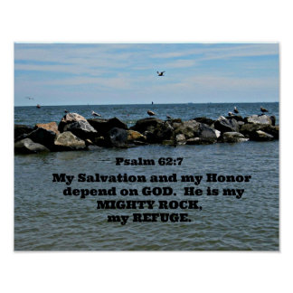 Psalm 62:7 My salvation and my honor depend on God Poster