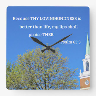 Psalm 63:3 Because thy lovingkindness is better Square Wall Clock