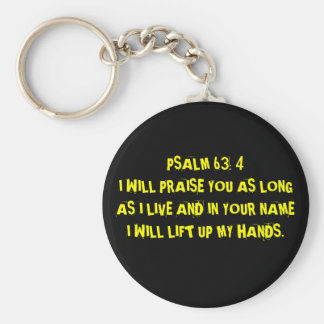 PSALM 63: 4 I WILL PRAISE YOU AS LONG AS I LIVE... KEY CHAIN