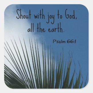 Psalm 66:1 Shout with joy to God... Square Sticker