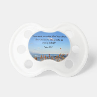 Psalm 66 5 Come and see what God has done Baby Pacifier