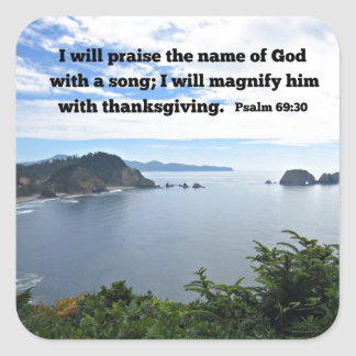 Psalm 69:30 I will praise the name of God... Square Sticker