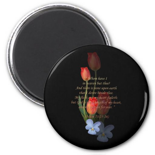 Psalm 73: 25-26 Tulips 2 Inch Round Magnet