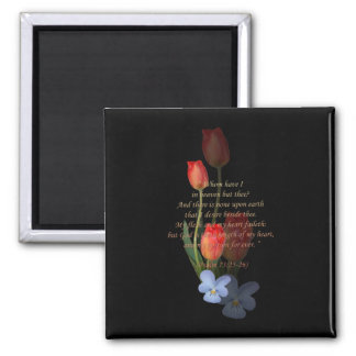 Psalm 73: 25-26 Tulips 2 Inch Square Magnet
