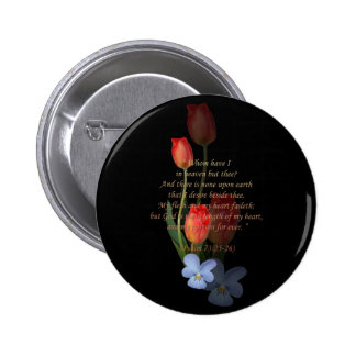 Psalm 73: 25-26 Tulips Button