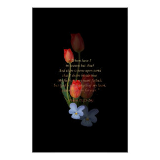 Psalm 73: 25-26 Tulips Poster
