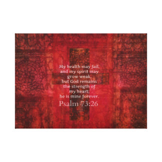 Psalm 73:26  beautiful Christian contemporary art Canvas Print
