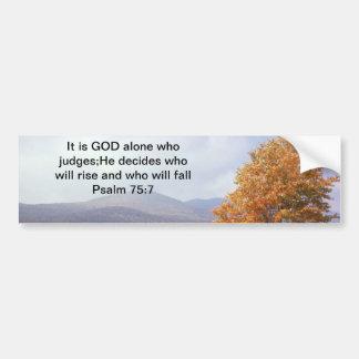 Psalm 75:7 car bumper sticker