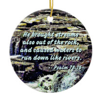 Psalm 78-16 - He Brought Streams ... Ceramic Ornament