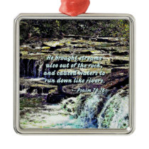 Psalm 78-16 - He Brought Streams ... Metal Ornament