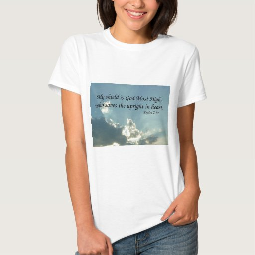 Psalm 7:10 t shirts