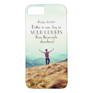 Psalm 84:10 Better is One day in Your Courts Bible iPhone 7 Case