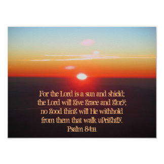 Psalm 84:11 The Lord is a sun and shield Poster