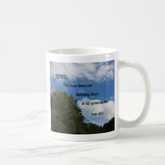Psalm 90:1 Lord, You have been our dwelling... Coffee Mug