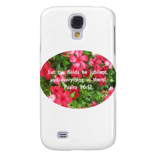 Psalm 96:12 - Flowers Samsung Galaxy S4 Cover