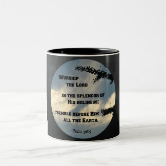 Psalm 96 9 Worship the Lord in the splendor Mugs