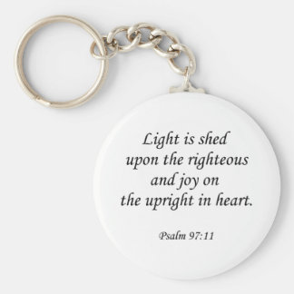 Psalm 97-11 ~ Light is shed upon the righteous Key Chain