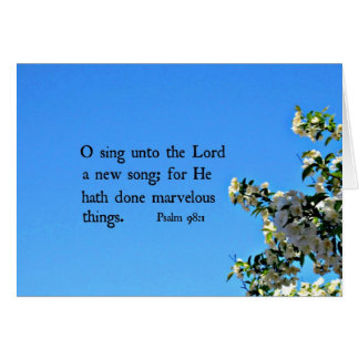 Psalm 98:1  O sing unto the Lord... Card