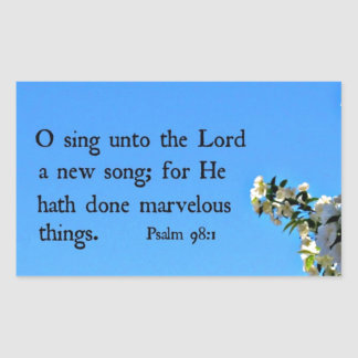 Psalm 98:1  O sing unto the Lord... Rectangular Sticker