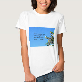 Psalm 98:1  O sing unto the Lord... Tee Shirt