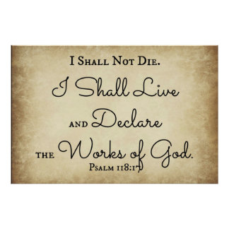 Psalm Bible Verse I shall not die. I shall live Poster