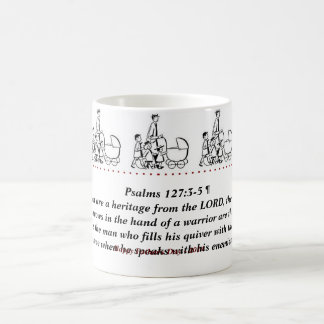 Psalms 127:3-5 ¶   Behold, children are a heritage Coffee Mug