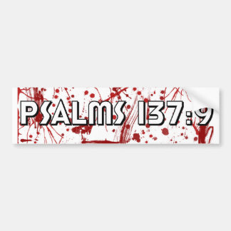 Psalms 137:9 Bumper Sticker