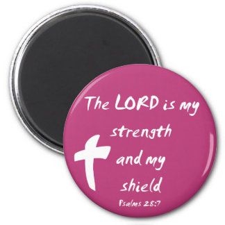 Psalms 28: The Lord is My Strength and Shield Refrigerator Magnet