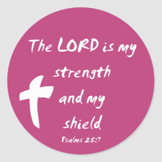Psalms 28: The Lord is My Strength and Shield Round Sticker