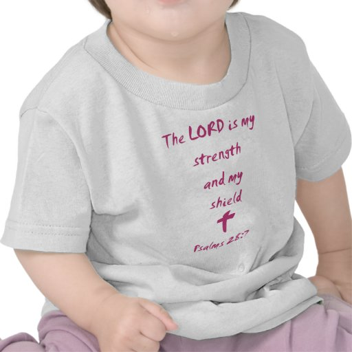 Psalms 28: The Lord is My Strength and Shield T Shirts