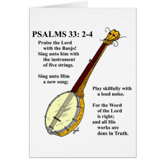 PSALMS 33: Paise the Lord with the Banjo. Card