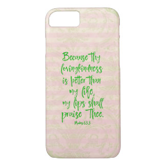 Psalms: Lovingkindness Greater than my Life Verse iPhone 7 Case