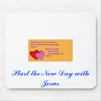 psalom8611, Start the New Day with Jesus Mouse Pad