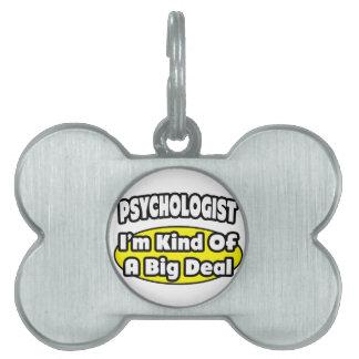Psicólogo = clase de una gran cosa placa de mascota