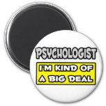 Psicólogo. Soy un poco una gran cosa Imanes De Nevera