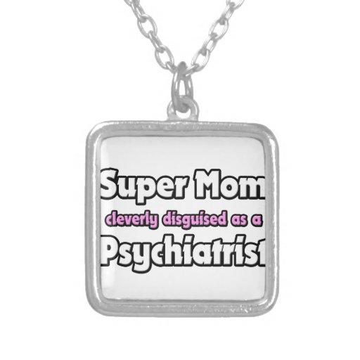 Psiquiatra estupendo de la mamá… colgante cuadrado