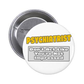 Psiquiatra. Le impresionan Pin Redondo De 2 Pulgadas