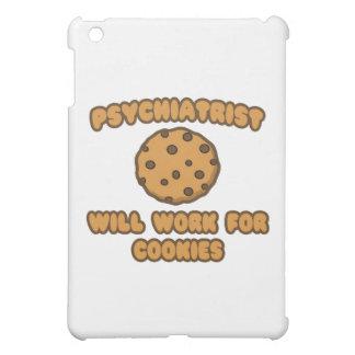 Psiquiatra. Trabajará para las galletas