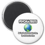 Psiquiatras… que hacen el mundo un mejor lugar imán de frigorifico