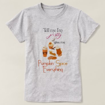 Beach Themed PSL - Give Me Pumpkin Spice Everything T-Shirt