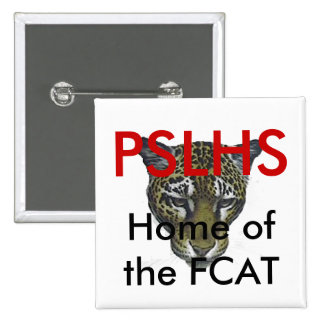 PSLHS, Home of the FCAT Pinback Button