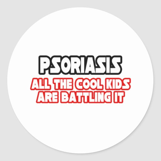 Psoriasis...Cool Kids Classic Round Sticker