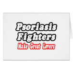 Psoriasis Fighters Make Great Lovers Cards