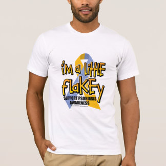 Psoriasis: I'm A Little Flakey T-Shirt