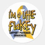 Psoriasis: Soy un poco Flakey Pegatinas Redondas