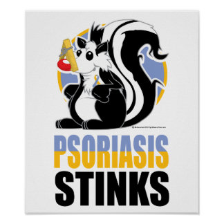 Psoriasis Stinks Poster