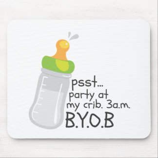 PSST Party at My Crib. 3am. BYOB Mouse Pad